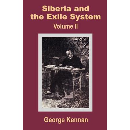 - Siberia and the Exile System (Volume Two)