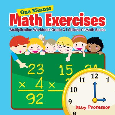 One Minute Math Exercises - Multiplication Workbook Grade 3 Children's Math Books