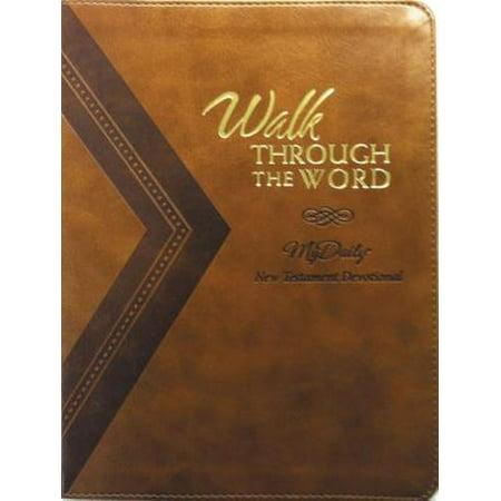 Walk Through the Word : My Daily New Testament Devotional (Walk Thru The Old Testament)
