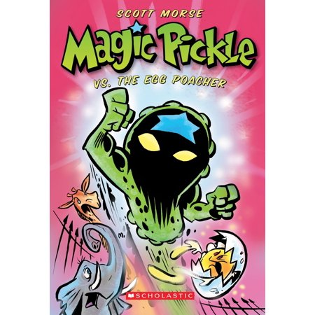 Magic Pickle Vs. The Egg Poacher - eBook (The One Eyed Poacher And The Maine Woods)