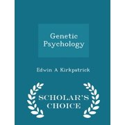 Genetic Psychology - Scholar's Choice Edition