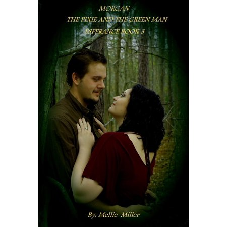 Morgan: The Pixie and the Green Man - - Dark Pixie