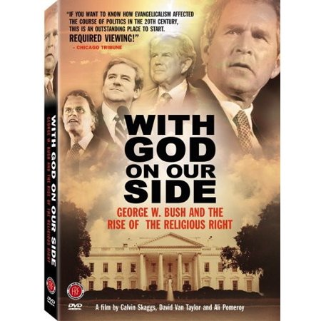 With God On Our Side  George W Bush   The Rise Of