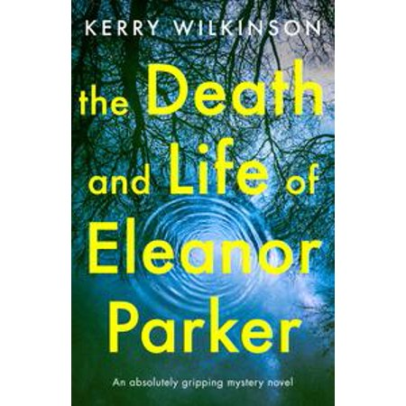 The Death and Life of Eleanor Parker - eBook