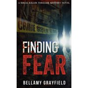 Finding Fear: A Serial Killer Thriller Mystery Novel - eBook