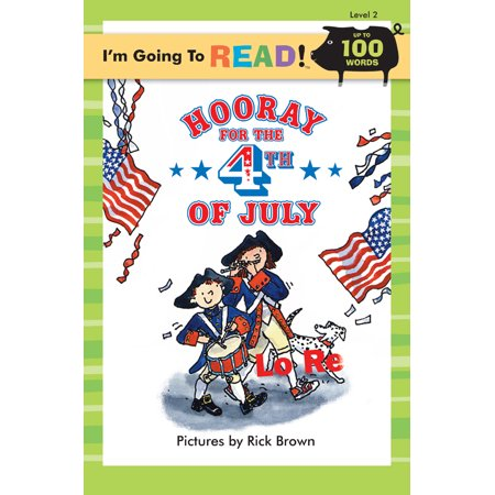 I'm Going to Read(r) (Level 2): Hooray for the 4th of July