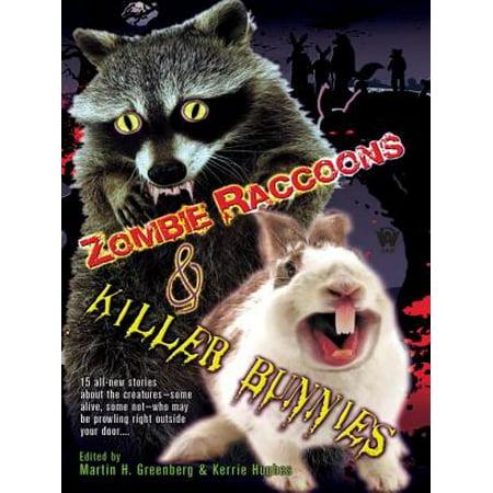 Zombie Raccoons & Killer Bunnies - eBook