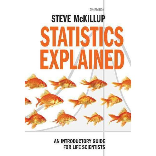 Statistics Explained: An Introductory Guide for Life Scientists