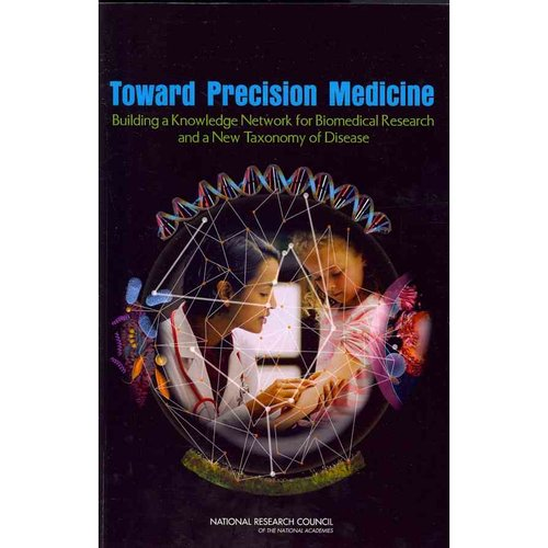 Toward Precision Medicine: Building a Knowledge Network for Biomedical Research and a New Taxonomy of Disease