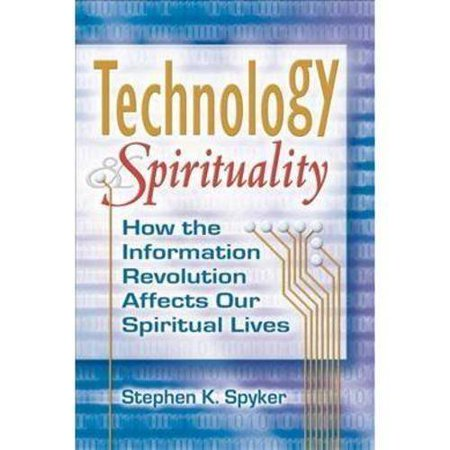 Technology   Spirituality  How The Information Revolution Affects Our Spiritual Lives