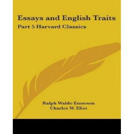 Essays and English Traits: Part 5 Harvard Classics [Paperback] Emerson, Ralph Waldo and Eliot, Charles (Elizabethan Classics Parts)