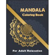 Mandala Coloring Book For Adult Relaxation.: Coloring Pages For Meditation And Happiness . Mandala Coloring Book. (Paperback)(Large Print)