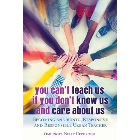 You Can't Teach Us if You Don't Know Us and Care About Us -