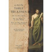 Galen, Three Treatises : An Intermediate Greek Reader: Greek Text with Running Vocabulary and Commentary