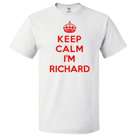 Keep Calm I'm Richard T shirt Funny Tee