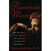 Passionate Marriage: Sex, Love, and Intimacy in Emotionally Committed Relationships (Hardcover)