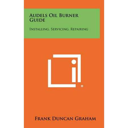 - Audels Oil Burner Guide : Installing, Servicing, Repairing