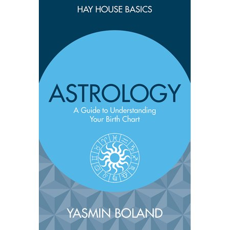 Astrology : A Guide to Understanding Your Birth Chart