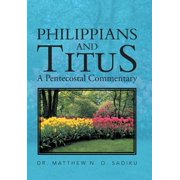 Philippians and Titus : A Pentecostal Commentary