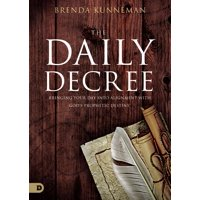 The Daily Decree : Bringing Your Day Into Alignment with God's Prophetic Destiny