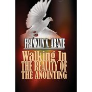 Walking in the Reality of the Anointing: The Holy Spirit (Paperback)