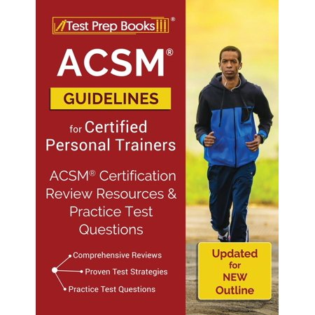 ACSM Guidelines for Certified Personal Trainers: ACSM Certification Review Resources & Practice Test Questions [Updated for NEW Outline]