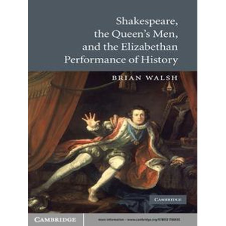 Shakespeare, the Queen's Men, and the Elizabethan Performance of History - - Elizabethan Dress For Men