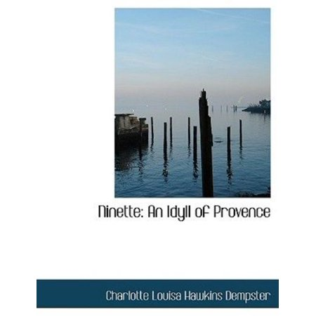 Ninette: An Idyll of Provence (Large Print Edition) - image 1 of 1