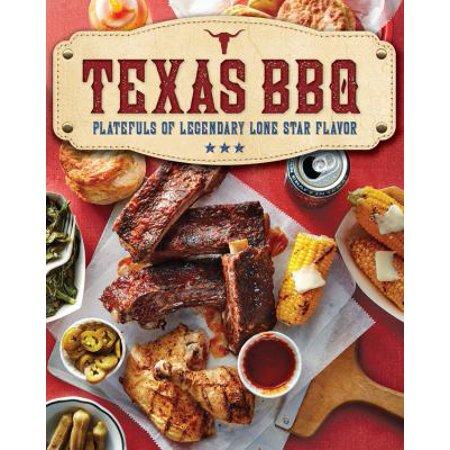 Texas Bbq  Platefuls Of Legendary Lone Star Flavor
