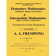 Elementary Mathematics & Intermediate Mathematics (US) : (Arithmetic, Algebra, Geomertry, Trigonometry)