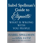 Isabel Spellman's Guide to Etiquette - eBook