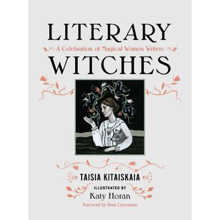 - Literary Witches : A Celebration of Magical Women Writers