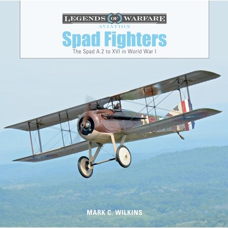 Aviation Fighter (Legends of Warfare: Aviation: Spad Fighters: The Spad A.2 to XVI in World War I (Hardcover))