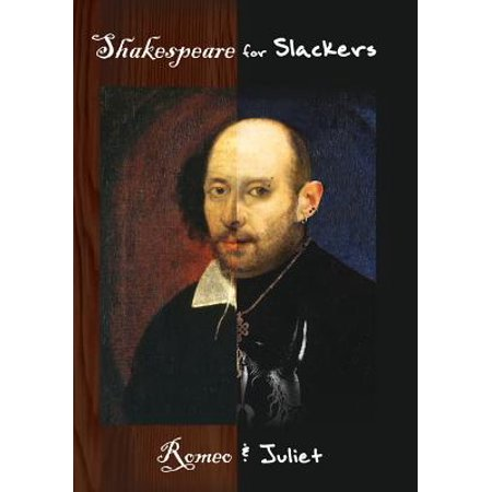 Shakespeare for Slackers : Romeo and Juliet (Slacker Radio)