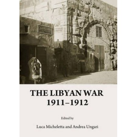 The Libyan War 1911 1912