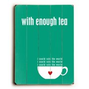 Artehouse LLC With Enough Tea I Could Rule the World by Cheryl Overton Textual Art Plaque