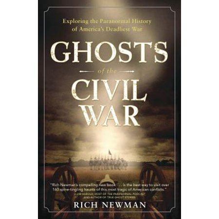 Ghosts of the Civil War : Exploring the Paranormal History of America's Deadliest - Civil War Dresses For Sale Cheap