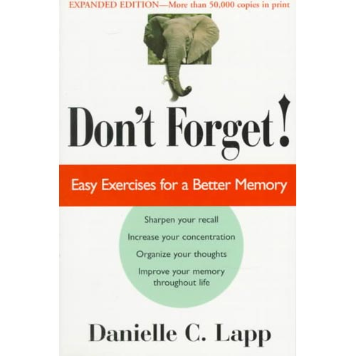 Don't Forget: Easy Exercises for a Better Memory, Expanded Edition