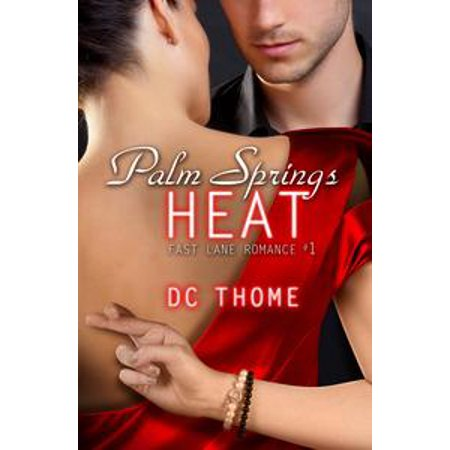 - Palm Springs Heat (Fast Lane Romance #1) - eBook