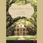 Grace, A Gift of Love - Audiobook