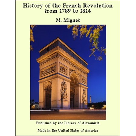 History of the French Revolution from 1789 to 1814 - (Best History Of The French Revolution)