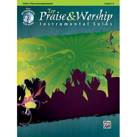 - Top Praise & Worship Instrumental Solos: Level 2-3: Top Praise & Worship Instrumental Solos, Violin/Piano Accompaniment: Level 2-3 (Other)