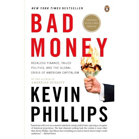 Bad Money : The Inexcusable Failure of American Finance: An Update to Bad Money (A Penguin Group eSpecial from Penguin (Help Financing A Home With Bad Credit)