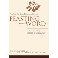 Feasting on the Word: Year A, Volume 3: Pentecost and Season After Pentecost 1 (Propers 3-16) (Paperback)