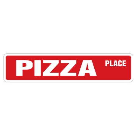 PIZZA PLACE Street Sign new parlor shop oven pizzeria | Indoor/Outdoor | 24
