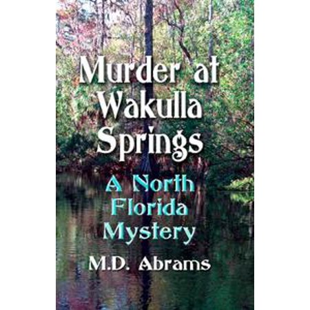 - Murder at Wakulla Springs: A North Florida Mystery - eBook