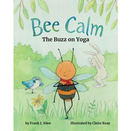 Bee Calm : The Buzz on Yoga](Bee Buzzing)