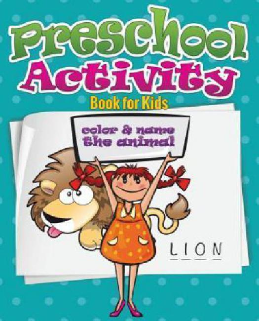 Preschool Activity Book for Kids (Color and Name the Animal) by