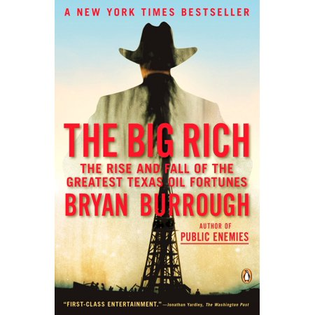 The Big Rich : The Rise and Fall of the Greatest Texas Oil