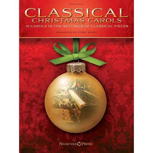 Classical Christmas Carols: Piano Solo, 10 Carols in the Settings of Classical Pieces